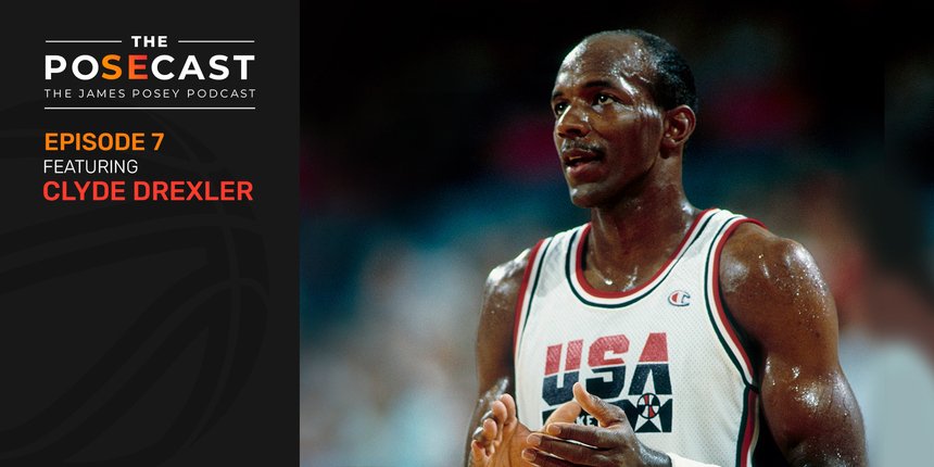 The Posecast: Clyde Drexler on '80s dunk contests, the Dream Team, more